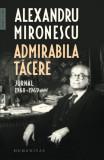 Admirabila tacere - Alexandru Mironescu