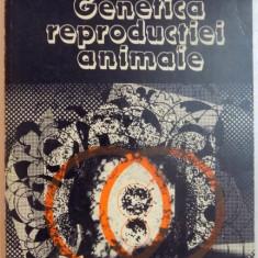 GENETICA REPRODUCTIEI ANIMALE de STELIAN OPRESCU , VASILE OTEL , 1982