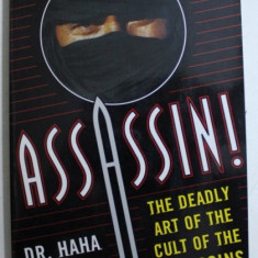 ASSASSIN ! - THE DEADLY ART OF THE CULT OF THE ASSASINS by HAHA LUNG , 2004