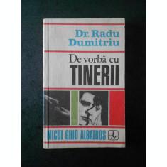 RADU DUMITRU - DE VORBA CU TINERII