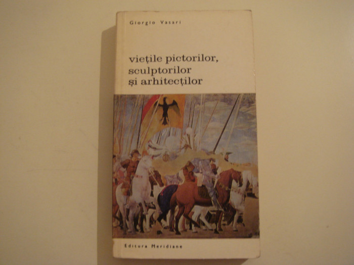 Vietile pictorilor, sculptorilor si arhitectilor vol. II - Giorgio Vasari 1968
