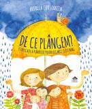 De ce plangem - Andreea Constantin, Editura Cartea Copiilor