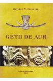 Getii de aur, George V. Grigore