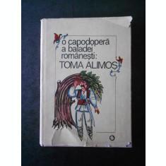 IORDAN DATCU, VIORICA SAVULESCU - O CAPODOPERA A BALADEI ROMANESTI. TOMA ALIMOS