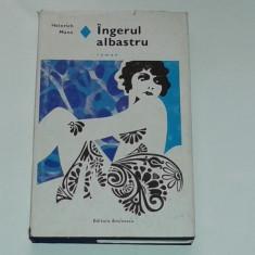 HEINRICH MANN - INGERUL ALBASTRU       cartonata, cu supracoperta