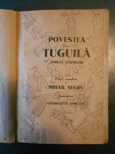 POVESTEA LUI TUGUILA AMICUL COPIILOR {1935, cu ilustratii alb-negru}