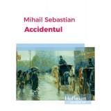 Accidentul | Mihail Sebastian
