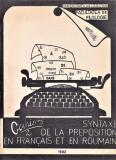 Syntaxe de la Preposition en Francais et en Roumain, Iasi 1982