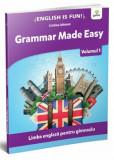 Grammar made easy. Limba engleza pentru gimnaziu - Volumul 1/Cristina Johnson