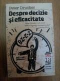 DESPRE DECIZIE SI EFICACITATE de PETER DRUCKER , 2007