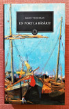 Un port la rasarit. Colectia Jurnalul National Nr. 93 - Radu Tudoran, Art, 2011