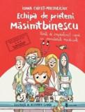 Echipa de prieteni Masimtbinescu/Ioana Chicet-Macoveiciuc