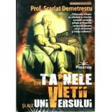 Din tainele vietii si ale universului - Prof. Scarlat Demetrescu