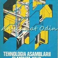 Tehnologia Asamblarii Si Montajului - Gh. Ion, M. Voici, I. Paraschiv