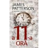 A 11-a ora - James Patterson, Maxine Paetro, Rao