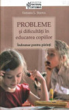 Probleme si dificultati in educarea copiilor. Indrumar pentru parinti/Tatiana L. Sisova