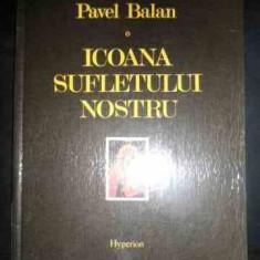 Icoana Sufletului Nostu - Pavel Balan ,543707