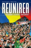 REUNIREA. Realitati, costuri, beneficii/Dan Dungaciu, Petrisor Peiu