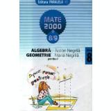 Mate 2000+8/9 Algebra/Geometrie partea I clasa a VIII-a