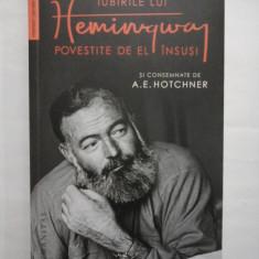 IUBIRILE LUI HEMINGWAY POVESTITE DE EL INSUSI SI CONSEMNATE DE A. E. HOTCHNER