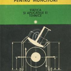 Mecanica tehnica pentru muncitori. Statistica si aplicatiile ei tehnice. Vol. 1
