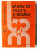 """""""MATEMATICA APLICATA SI MECANICA"""", Caius Iacob, 1989"""