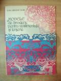 MODELE DE BRODERIE PENTRU VESTIMENTATIE SI LENJERIE DE ELVIRA ZAMFIRESCU TALIANU , BUCURESTI 1985