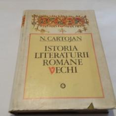 ISTORIA LITERATURII ROMANE VECHI - N.CARTOJAN--RF16/2