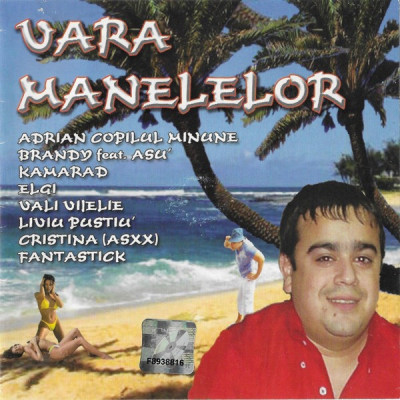 CD Vara Manelelor: Adrian Copilul Minune, ELGI, Florin Salam foto
