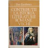 Contributii la istoria literaturii romane vechi - Dan Zamfirescu