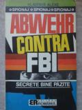 ABWEHR CONTRA FBI. SECRETE BINE PAZITE-VLADIMIR ALEXE