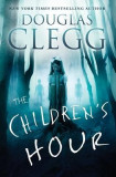The Children's Hour: A Supernatural Thriller