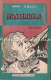 Cumpara ieftin Frankenstein Sau Prometeul Modern - Mary W. Shelley