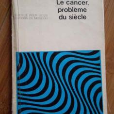 Le Cancer, Probleme Du Siecle - A. Tchakline ,282153