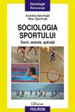 Sociologia sportului. Teorii, metode, aplicatii | Cristina Gavriluta, Nicu Gavriluta