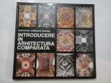 INTRODUCERE IN ARHITECTURA COMPARATA - GHEORGHE CURINSCHI VORONA