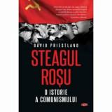 Steagul rosu. O istorie a comunismului/David Priestland