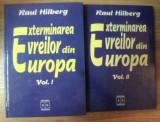 Exterminarea evreilor din Europa  / Raul Hilberg Vol. 1-2
