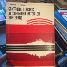 Controlul electric al coroziunii retelelor subterane – George C. Moisil