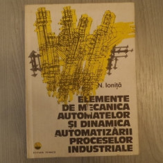 Elemente de mecanica automatelor si dinamica automatizarii proceselor industriale – N. Ionita