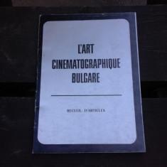 L'ART CINEMATOGRAPHIQUE BULGARE (CARTE IN LIMBA FRANCEZA)