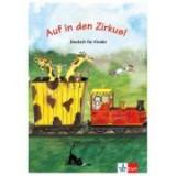 Auf in den Zirkus! Schülerbuch. Deutsch für Kinder - Begoña Beutelspacher