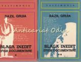 Blaga Inedit. Efigii Documentare I, II - Bazil Gruia