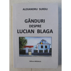 GANDURI DESPRE LUCIAN BLAGA de ALEXANDRU SURDU , 2020