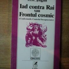 IAD CONTRA RAI SAU FRONTUL COSMIC de ION TUGUI
