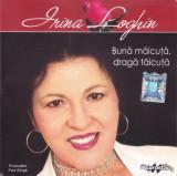 CD Populara: Irina Loghin - Buna maicuta, draga taicuta ( original, mai rar )