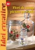 Flori de câmp pictate pe sticlă