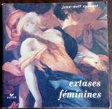 JEAN-NOEL VUARNET: EXTASES FEMININES (HATIER/PARIS 1991/LB FRANCEZA/38 reprod.]