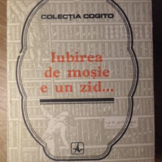 IUBIREA DE MOSIE E UN ZID... PROVERBE SI CUGETARI DESPRE PATRIE - NECUNOSCUT