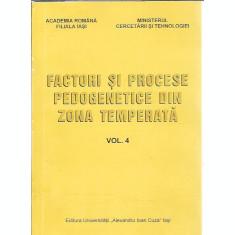 Factori si procese pedogenetice din zona temperata ( volumul 4 )